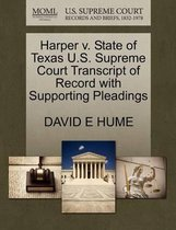 Harper V. State of Texas U.S. Supreme Court Transcript of Record with Supporting Pleadings