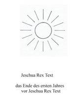 Das Ende des ersten Jahres vor Jeschua Rex Text