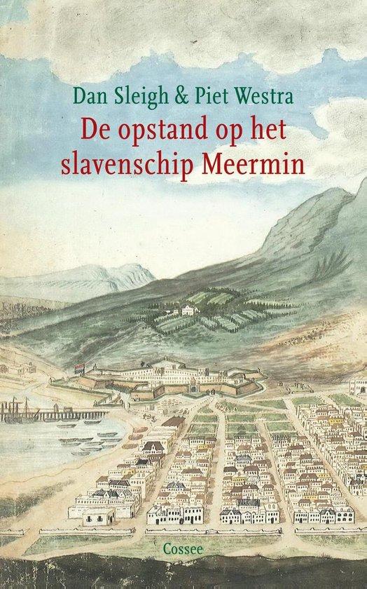 De opstand op het slavenschip Meermin - Dan Sleigh |
