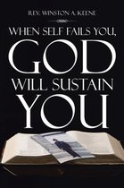 When Self Fails You, God Will Sustain You