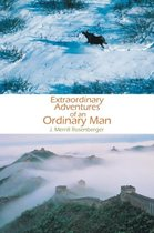 Extraordinary Adventures of an Ordinary Man