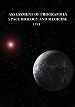 Assessment of Programs in Space Biology and Medicine, 1991