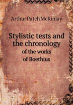 Stylistic Tests and the Chronology of the Works of Boethius