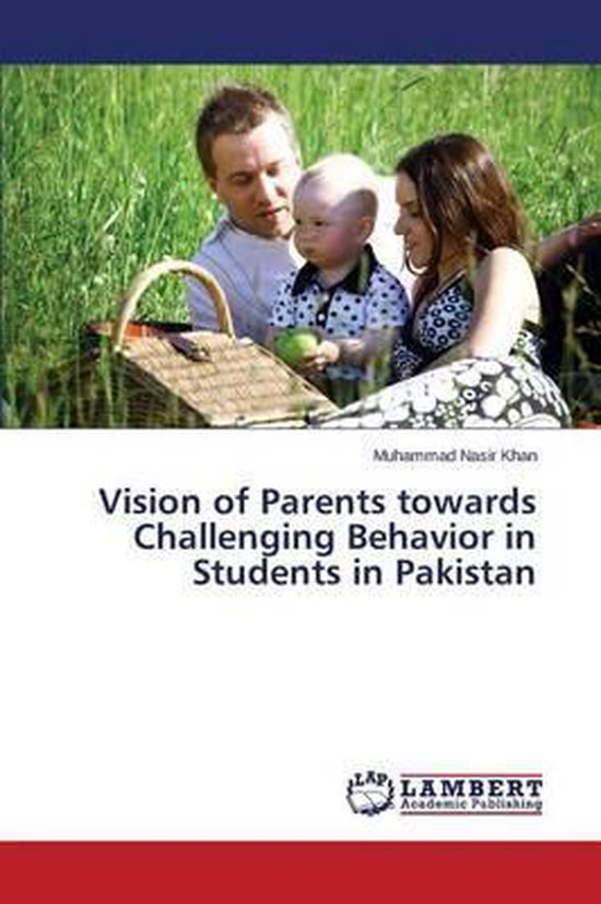 Vision of Parents Towards Challenging Behavior in Students in Pakistan