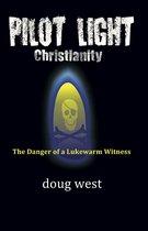 Pilot Light Christianity: The Danger of a Lukewarm Witness