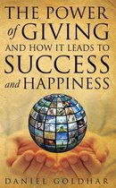 The Power of Giving and How it Leads to Success and Happiness