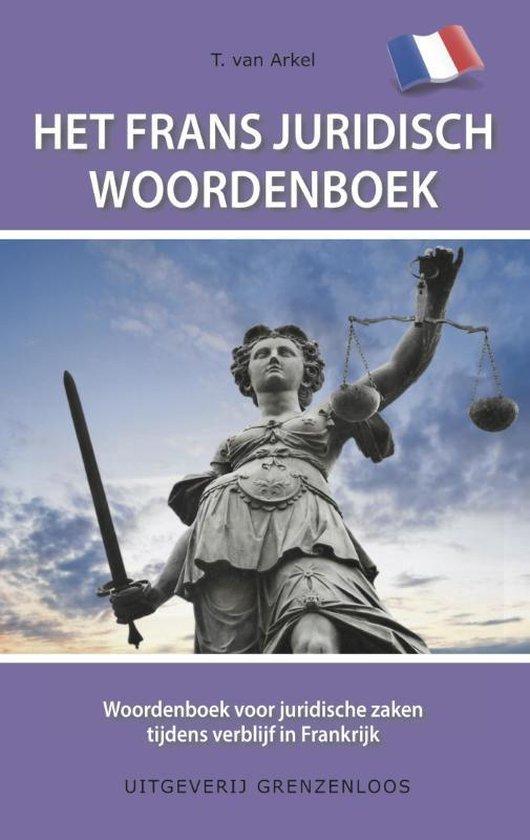 Het Frans juridisch woordenboek - Tin Van Arkel |