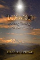 Trail of Immortality