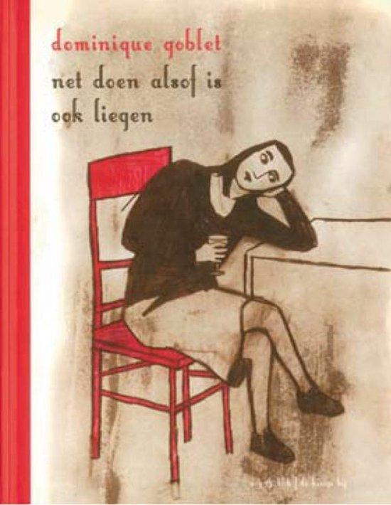 Net Doen Alsof Is Ook Liegen - Dominique Goblet |