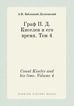 Count Kiselev and His Time. Volume 4
