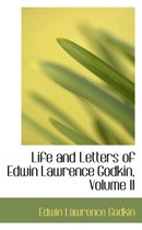 Life and Letters of Edwin Lawrence Godkin, Volume II