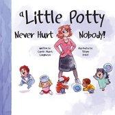 Omslag A Little Potty Never Hurt Nobody!