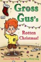 GROSS GUS's Rotten Christmas