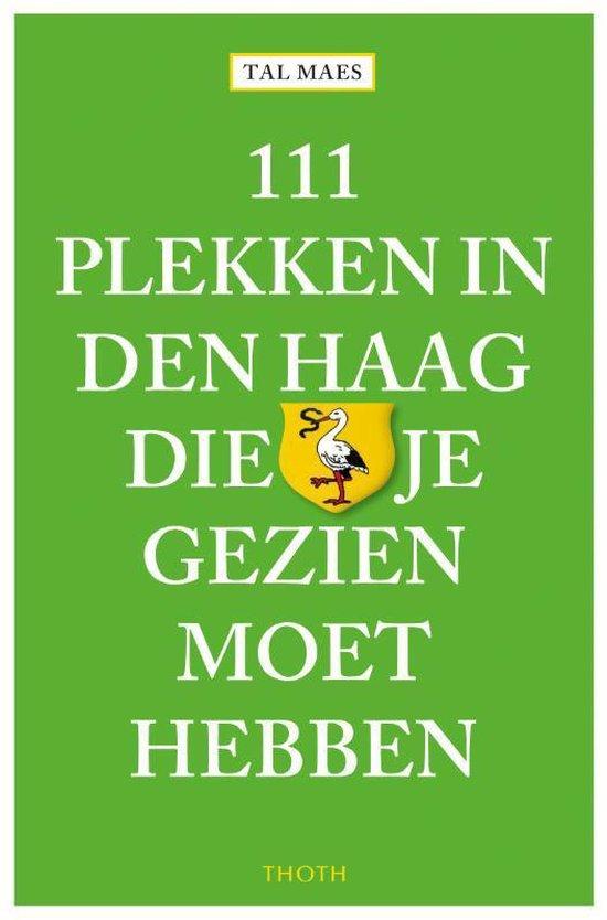 111 plekken in Den Haag die je gezien moet hebben - Tal Maes | Readingchampions.org.uk