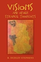 Visions and Other Strange Thoughts