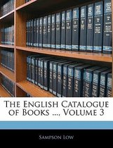 The English Catalogue of Books ..., Volume 3