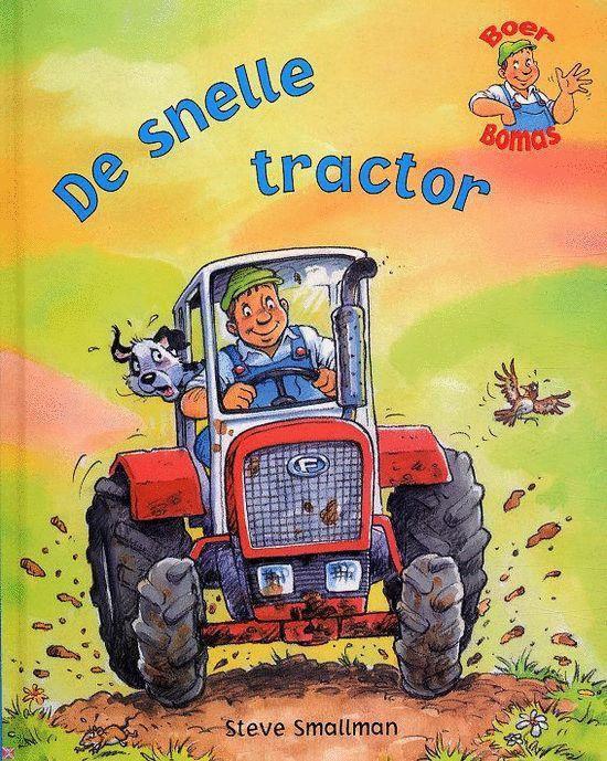 De Snelle Tractor - Gaby Goldsack |