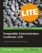 PostgreSQL 9 Administration Cookbook LITE: Configuration, Monitoring and Maintenance