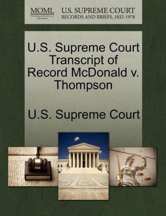 U.S. Supreme Court Transcript of Record McDonald V. Thompson