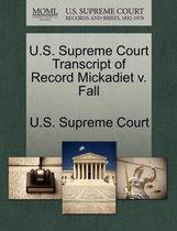 U.S. Supreme Court Transcript of Record Mickadiet V. Fall