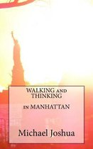 Walking and Thinking in Manhattan
