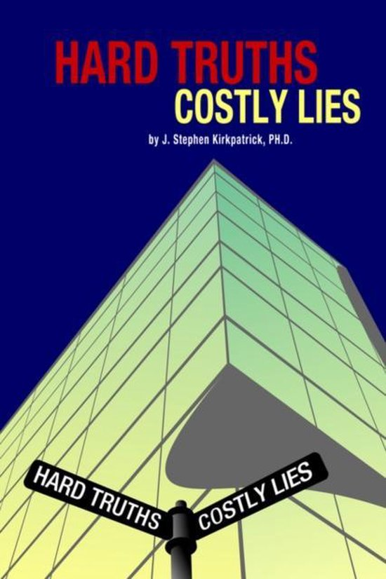 Hard Truths, Costly Lies