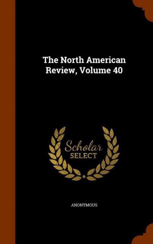 The North American Review, Volume 40