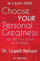 Choose Your Personal Greatness