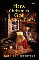 How Christmas Got Its Santa Claus