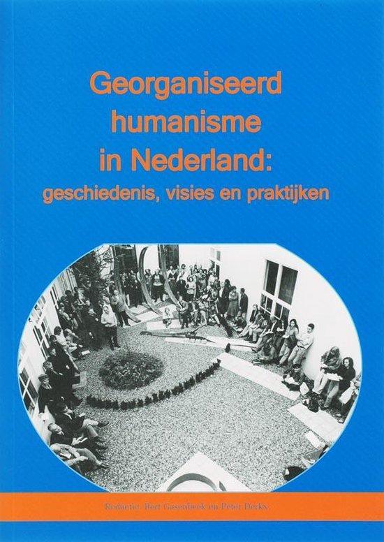 Georganiseerd Humanisme In Nederland - Bert Gasenbeek  