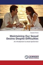 Maintaining Our Sexual Desires Despite Difficulties