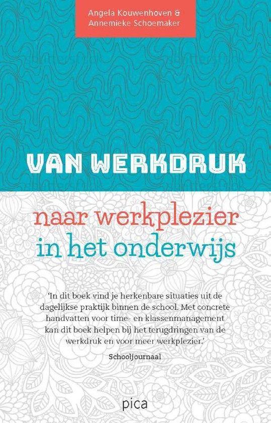 Van werkdruk naar werkplezier - Angela Kouwenhoven |