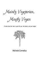 Mainly Vegetarian, Mostly Vegan