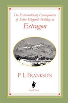 The Extraordinary Consequences of Senor Higgins's Holiday in Estragon