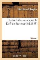 Hector Fi�ramosca, Ou Le D�fi de Barletta. Volume 1