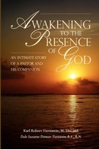 Awakening to the Presence of God An Intimate Story of a Pastor and His Companion