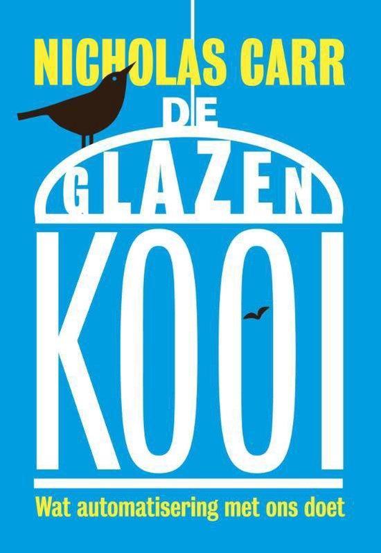 De glazen kooi - Nicholas Carr   Fthsonline.com