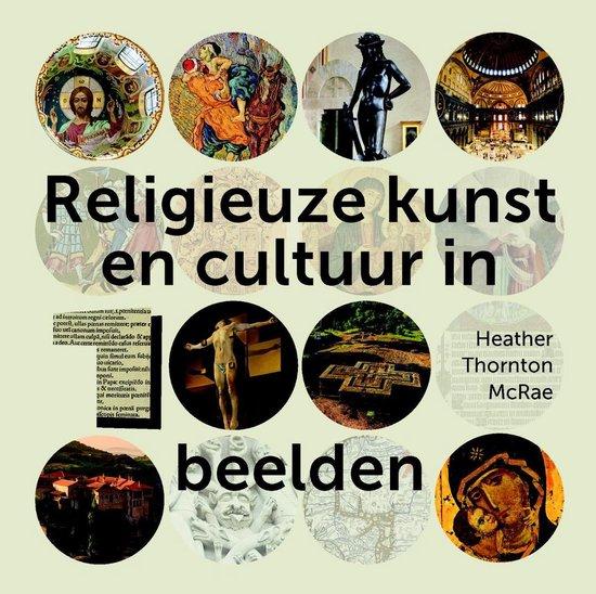 Religieuze kunst en cultuur in 100 beelden - Heather Thornton Mcrae |
