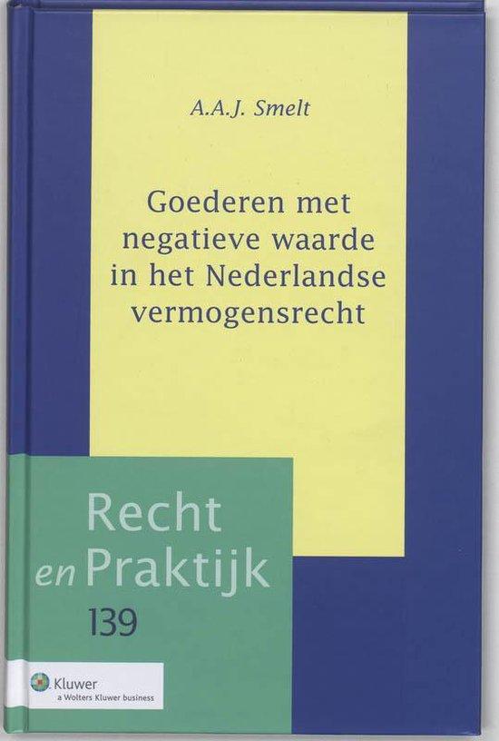 Goederen met negatieve waarde in het Nederlandse vermogensrecht - A.A.J. Smelt | Fthsonline.com