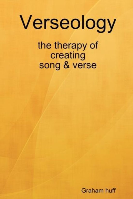 Verseology the Therapy of Creating Song & Verse