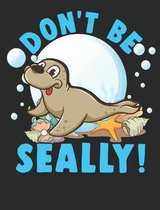 Don't Be Seally