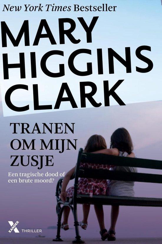Tranen om mijn zusje - Mary Higgins Clark |