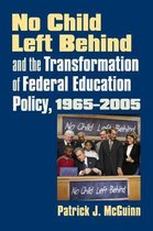 No Child Left Behind and the Transformation of Federal Education Policy, 1965-2005