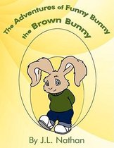 The Adventures of Funny Bunny the Brown Bunny