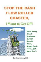 Stop the Cash Flow Roller Coaster, I Want to Get Off
