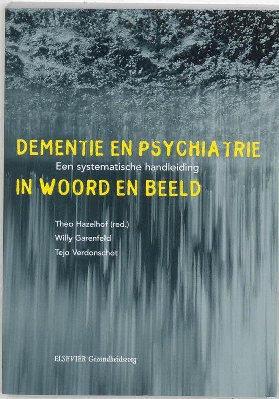 Dementie En Psychiatrie In Woord En Beeld + Cd-Rom - T. Hazelhof  