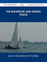 The Bolsheviki and World Peace - The Original Classic Edition
