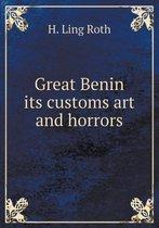 Great Benin Its Customs Art and Horrors