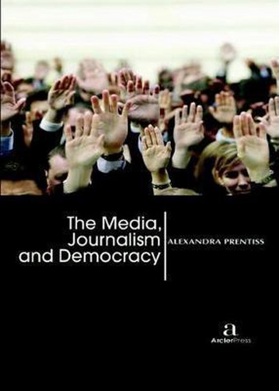 The Media, Journalism and Democracy