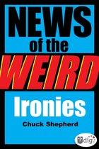 News of the Weird: Ironies